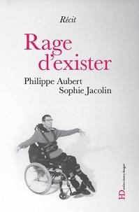 Philippe Aubert et Sophie Jacolin - Rage d'exister.