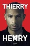 Philippe Auclair - Thierry Henry - Seul au sommet : la biographie.