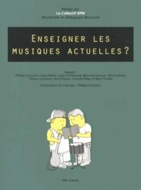 Philippe Audubert - Enseigner les musiques actuelles ?.