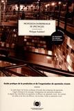 Philippe Audubert - Profession entrepreneur de spectacles - Guide pratique de la production et de l'organisation de spectacles vivants.