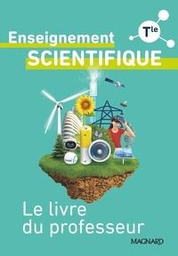Philippe Augeray et Vincent Baumard - Enseignement scientifique Tle - Le livre du professeur.