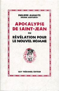 Philippe Auguste - Apocalypse de saint Jean ou Révélation pour le nouvel homme.