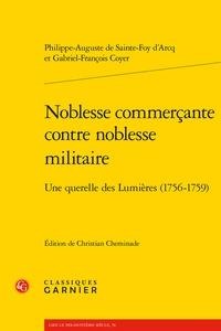 Philippe-Auguste de Sainte-Foy d'Arcq et Gabriel-François Coyer - Noblesse commerçante contre noblesse militaire - Une querelle des Lumières (1756-1759).