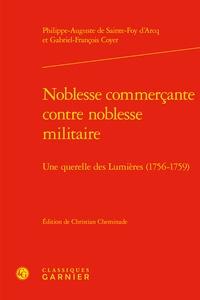 Philippe-Auguste de Sainte-Foy d'Arcq et Gabriel-François Coyer - Noblesse commerçante contre noblesse militaire - Une querelle des lumières (1756).