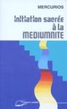 Philippe Auguste et  Mercurios - Initiation sacrée à la médiumnité.