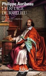 Philippe Auribeau - L'héritage de Richelieu - D'après Les lames du cardinal de Pierre Pevel.
