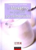 Philippe Aurier et Lucie Sirieix - Le marketing des produits agroalimentaires.