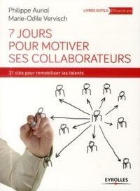 Philippe Auriol et Marie-Odile Vervisch - 7 jours pour motiver ses collaborateurs.