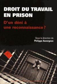 Philippe Auvergnon - Droit du travail en prison : d'un déni à une reconnaissance.