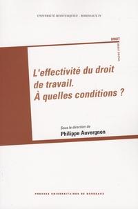 Philippe Auvergnon et Antoine Jeammaud - L'effectivité du droit du travail : à quelles conditions ?.