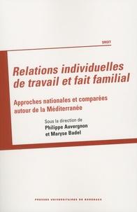 Philippe Auvergnon et Maryse Badel - Relations individuelles de travail et fait familial - Approches nationales et comparées autour de la Méditerranée.