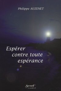 Philippe Auzenet - Espérer contre toute espérance.