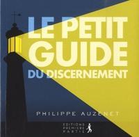 Philippe Auzenet - Le petit guide du discernement.