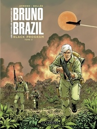 Philippe Aymond et Laurent-Frédéric Bollée - Les Nouvelles aventures de Bruno Brazil - tome 2 - Black Program.