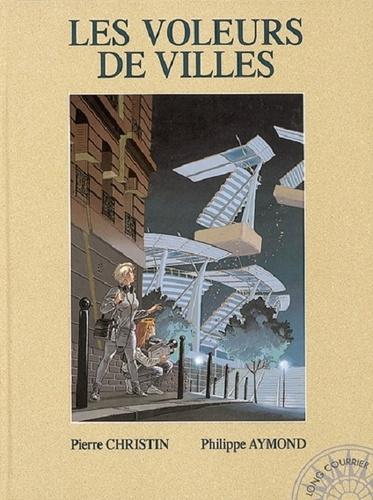 Philippe Aymond et Pierre Christin - Les voleurs de villes.