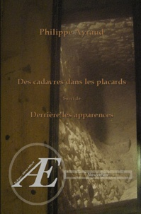 Philippe Ayraud - Des cadavres dans les placards.