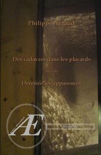 Philippe Ayraud - Des cadavres dans les placards - suivi de Derrière les apparences.