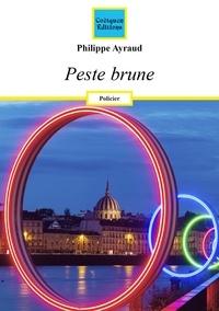 Philippe Ayraud - Peste brune.