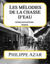 Philippe Azar - Les mélodies de la chasse d'eau.