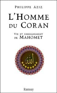 Lhomme du Coran. Vie et enseignement de Mahomet.pdf