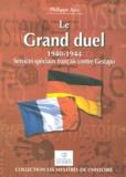 Philippe Aziz - Le Grand duel 1940-1944. - Services spéciaux français contre Gestapo.