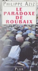 Philippe Aziz - Le paradoxe de Roubaix.