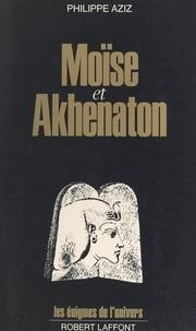 Philippe Aziz et Francis Mazière - Moïse et Akhenaton.