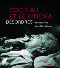 Philippe Azoury et Jean-Marc Lalanne - Cocteau et le cinéma - Désordres.