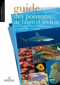 Philippe Bacchet et Thierry Zysman - Guide des poissons de Tahiti et ses îles.