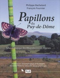 Philippe Bachelard et François Fournier - Papillons du Puy-de-Dôme - Atlas écologique des Rhopalocères et Zygènes.