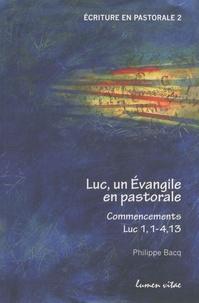 Philippe Bacq - Luc, un Evangile en pastorale - Commencements Luc 1, 1-4, 13.
