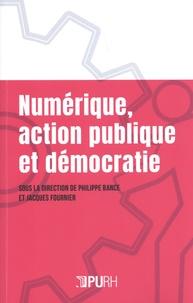 Philippe Bance et Jacques Fournier - Numérique, action publique et démocratie.