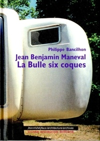 Philippe Bancilhon - Jean Benjamin Maneval - La Bulle six coques.