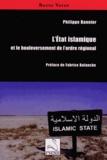 Philippe Bannier - L'Etat islamique et le bouleversement de l'ordre régional.