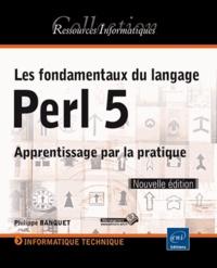 Les fondamentaux du langage Perl 5 - Apprentissage par la pratique.pdf