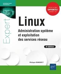 Philippe Banquet - Linux - Administration système et exploitation des services réseau.