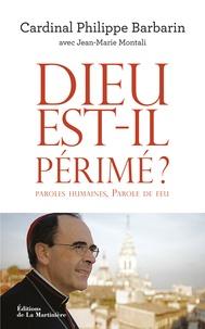 Philippe Barbarin - Dieu est-il périmé ? - Paroles humaines, Parole de feu.