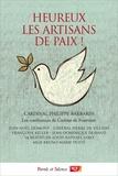 Philippe Barbarin - Heureux les artisans de paix !.