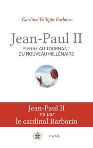 Jean-Paul II- Pierre au tournant du nouveau millénaire - Philippe Barbarin |