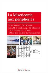 Philippe Barbarin - La miséricorde aux périphéries.