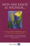 Philippe Barbarin - Mon âme exalte le seigneur... - Conférences de Carême 2011 à Notre-Dame de Fourvière.