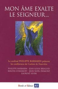 Mon âme exalte le seigneur... - Conférences de Carême 2011 à Notre-Dame de Fourvière.pdf