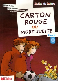 Philippe Barbeau et Roger Judenne - Carton rouge ou mort subite - Niveau A2. 1 CD audio