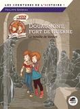 Philippe Barbeau - Douaumont, fort de guerre - 21 février - 19 décembre 1916 : la bataille de Verdun.