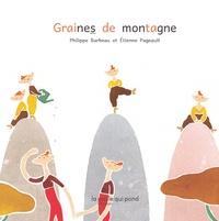 Philippe Barbeau et Etienne Pageault - Graines de montagne.