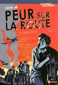 Philippe Barbeau - Juin 1940 - Peur sur la route.