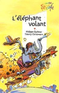 Philippe Barbeau et Thierry Christmann - L'éléphant volant.