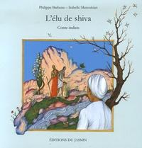 Philippe Barbeau et Isabelle Manoukian - L'élu de Shiva.