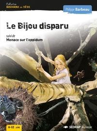 Philippe Barbeau - Le Bijou disparu - Suivi de Menace sur l'oppidum.