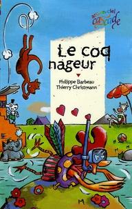 Philippe Barbeau et Thierry Christmann - Le coq nageur.